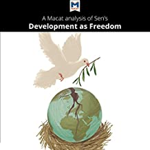 A Macat Analysis of Amartya Sen's Development as Freedom