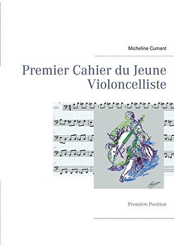 Premier Cahier du Jeune Violoncelliste: Première Position