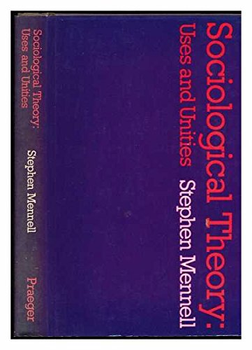 Sociological Theory, Uses and Unities