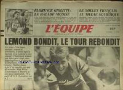 EQUIPE (L') [No 12500] du 17/07/1986 - FLORENCE GIOLITTI - LE VOLLEY FRANCAIS AU NIVEAU SOVIETIQE - LEMOND BONDIT - LE TOUR REBONDIT. par Collectif