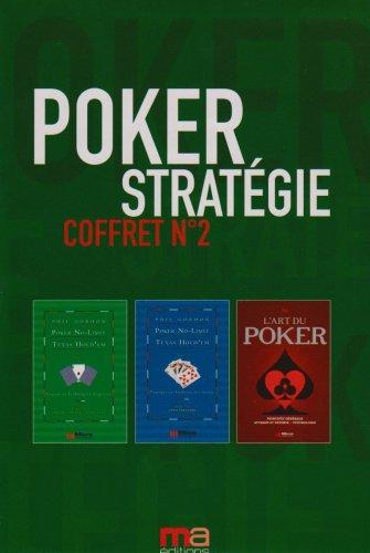 Poker Stratgie Coffret n2 : L'art du poker ; Poker no-limit Texas Hold'em, leons et techniques avances ; Poker no-limit Texas Hold'em, pratique et analyses des mains