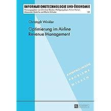 Optimierung im Airline Revenue Management (Informationstechnologie und Ökonomie)