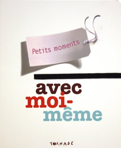 Petits Moments avec Moi-Meme
