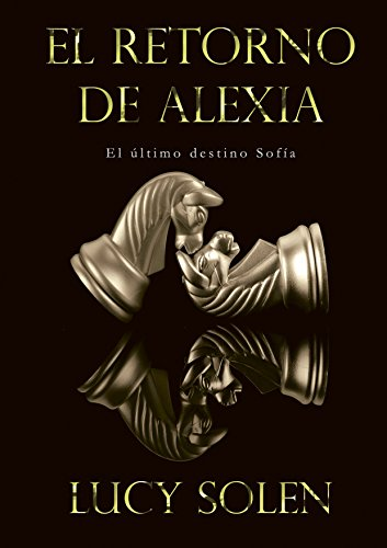 El retorno de Alexia por Lucy Solen