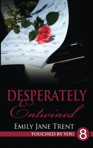 Desperately Entwined: Volume 8 (Touched By You)