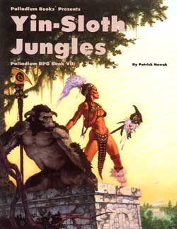 Adventures in the Yin-Sloth Jungles (Palladium Rpg, Book 7)