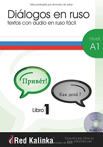 Diálogos en ruso fácil. Nivel A1. Libro 1: Textos con audio para estudiantes de ruso por Red Kalinka - Escuela de ruso