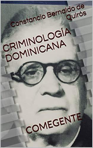 CRIMINOLOGÍA DOMINICANA: COMEGENTE por Constancio Bernaldo de Quirós