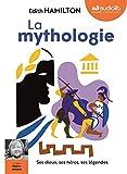 La Mythologie : ses dieux, ses héros, ses légendes: Livre audio 2 CD MP3 - Livret 8 pages
