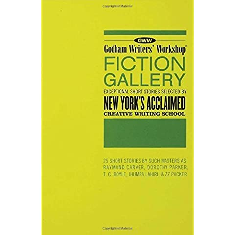 Gotham Writers' Workshop Fiction Gallery: Exceptional Short Stories Selected by New York's Acclaimed Creative Writing School by Gotham Writers' Workshop, Steele, Alexander, Didato, Thom (2004) Paperback
