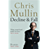 Decline & Fall: Diaries 2005-2010 (Mullin Diaires 2)
