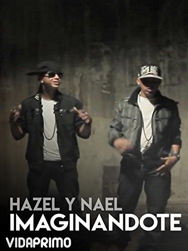 Hazel Y Nael - Imaginandote