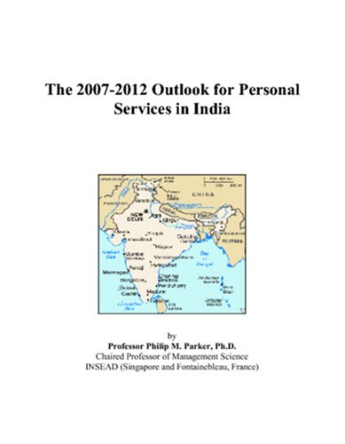 The 2007-2012 Outlook for Personal Services in India
