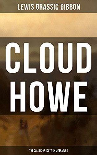 CLOUD HOWE (The Classic of Scottish Literature) (English Edition)