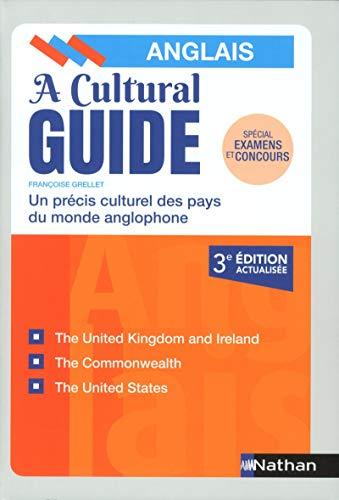 A Cultural Guide : Un précis culturel des pays du monde anglophone (Anglais)