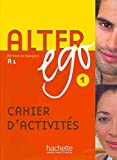 [(Alter Ego: Cahier D'exercices Bk. 1)] [By (author) Annie Berthet ] published on (October, 2006)