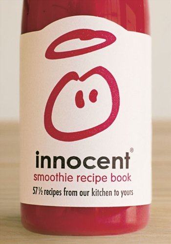 Innocent Smoothie Recipe Book: 57 1/2 recipes from our kitchen to yours: Bk. 2