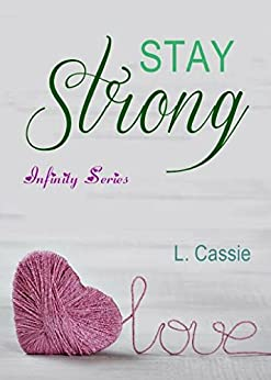 Stay strong (Infinity series Vol. 2) di [Cassie, L.]