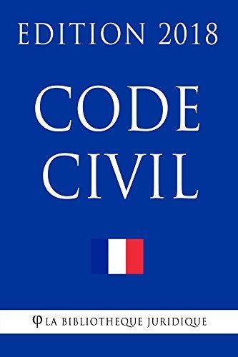 Code civil: Edition 2018 par La Bibliothèque Juridique