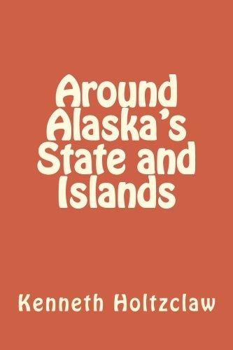 AROUND ALASKA'S STATE AND ISLANDS