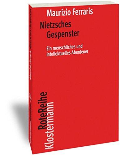 Nietzsches Gespenster: Ein menschliches und intellektuelles Abenteuer (Klostermann RoteReihe, Band 87)