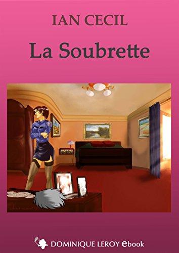La Soubrette: suivi de Le Scorpion (e-ros) par Ian Cecil