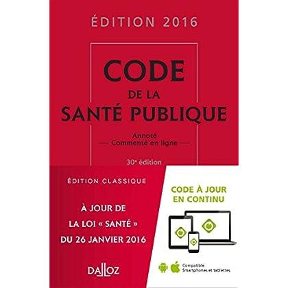 Code de la santé publique 2016 - 30e éd.