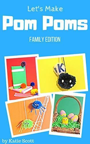 Let's Make Pom Poms: Family Edition (English Edition)