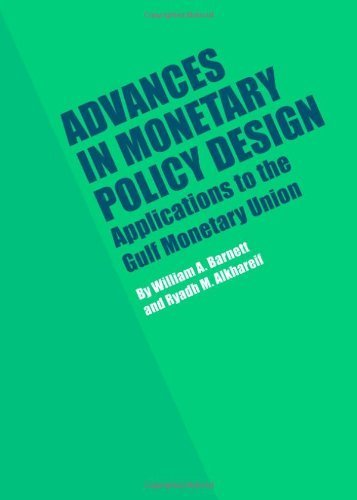 Advances in Monetary Policy Design: Applications to the Gulf Monetary Union by Ryadh M. Alkhareif, William A. Barnett (2013) Hardcover
