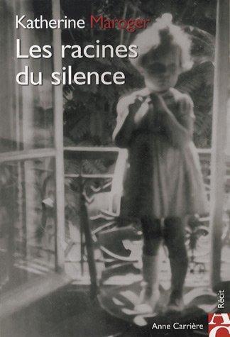 Les racines du silence par Katherine Maroger