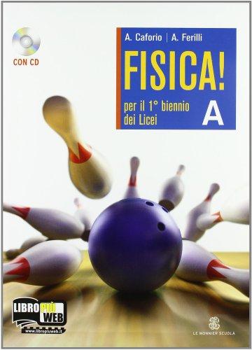 Fisica! Vol. A: Equilibrio-Movimento-Forze. Per le Scuole superiori. Con CD-ROM. Con espansione online