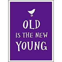 Old Is the New Young (Humour)