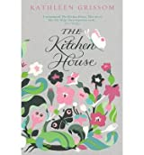 [(The Kitchen House)] [ By (author) Kathleen Grissom ] [March, 2013]