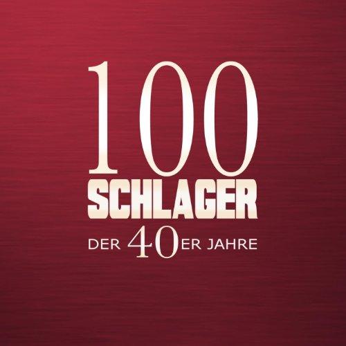 100 Schlager der 40er Jahre