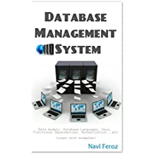 Database Management System: Data Models, Database languages,Keys,Functional dependencies,Normalization...etc (Learn with example) (English Edition)