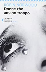 Donne che amano troppo by Robin Norwood (2013-01-01)