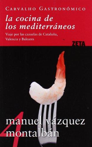 LA COCINA DE LOS MEDITERRANEOS Y LA MEDITERRANEIDAD: VIAJE POR LAS CAZUELAS DE CATALUÑA, VALENCIA Y BALEARES (BEST SELLER ZETA BOLSILLO)