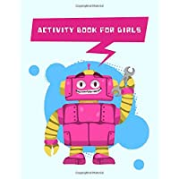 Activity Book For Girls: Cute Robot Unicorn Coloring Page | Dot To Dot | Kid Workbook | Confidence Building | Word Search | Mazes | So Much More!