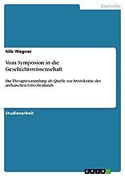 Vom Symposion in die Geschichtswissenschaft: Die Theognissammlung als Quelle zur Aristokratie des archaischen Griechenlands