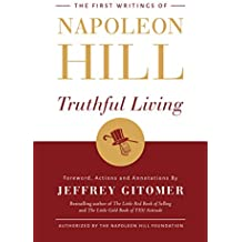 Truthful Living: The First Writings of Napoleon Hill (English Edition)