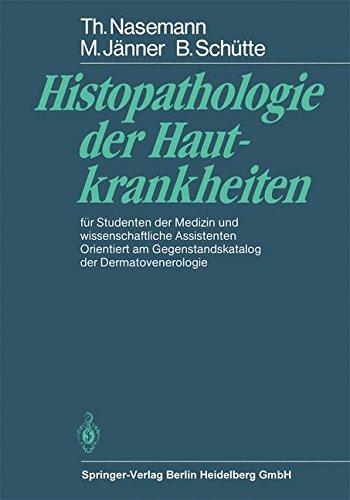Histopathologie der Hautkrankheiten: für Studenten der Medizin und wissenschaftliche Assistenten...