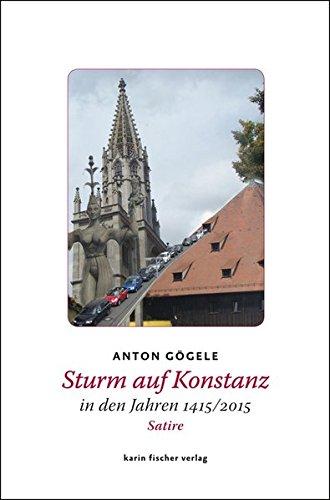 Sturm auf Konstanz in den Jahren 1415/2015. Satire