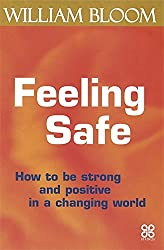 Feeling Safe: How to Be Strong and Positive in a  Changing World