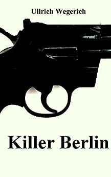Killer Berlin von [Wegerich, Ullrich]