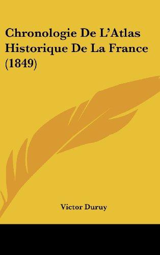 Chronologie de L'Atlas Historique de La France (1849)