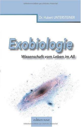 Exobiologie: Wissenschaft vom Leben im All