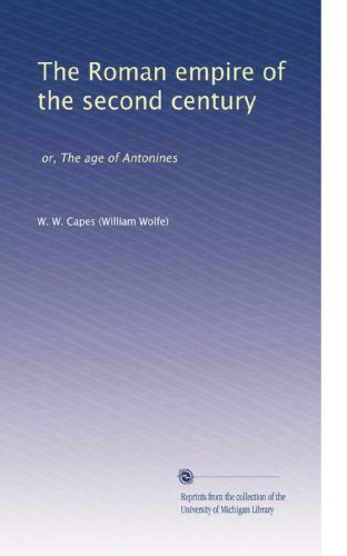 The Roman empire of the second century or, The age of Antonines. 2