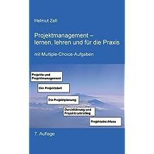 Projektmanagement. - lernen, lehren und für die Praxis