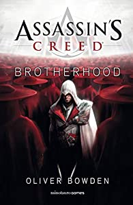 Assassin's Creed. Brotherhood: 4 par Oliver Bowden