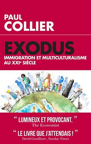 Exodus : Immigration et multiculturalisme au XXIème siècle par [Collier, Paul]